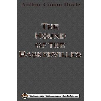 The Hound of the Baskervilles Chump Change Edition by Doyle & Arthur Conan