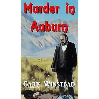 Murder in Auburn by Winstead & Gary