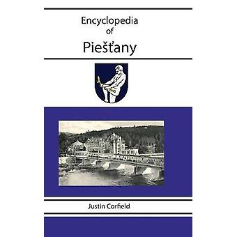 Encyclopedia of Piestany by Corfield & Justin