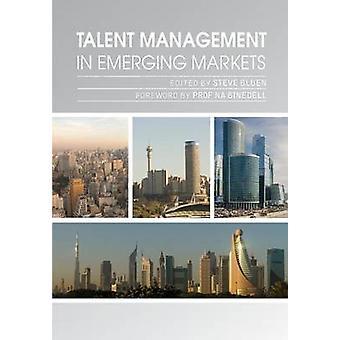 Talent Management In Emerging Markets by Bluen & Steve