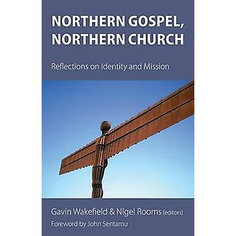 Northern Gospel Northern Church Reflections on Identity and Mission by Wakefield & Gavin