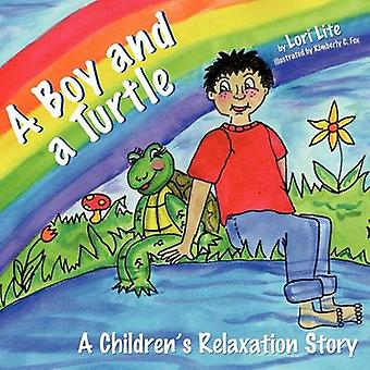 A Boy and a Turtle A Bedtime Story that Teaches Younger Children how to Visualize to Reduce Stress Lower Anxiety and Improve Sleep by Lite & Lori