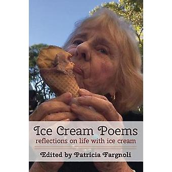 Ice Cream Poems reflections on life with ice cream by Fargnoli & Patricia