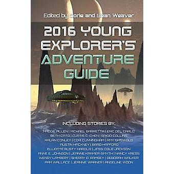 2016 Young Explorers Adventure Guide by Weaver & Corie
