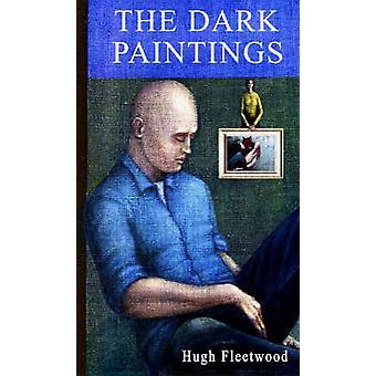 The Dark Paintings by Fleetwood & Hugh