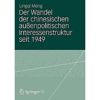 Der Wandel der chinesischen auenpolitischen Interessenstruktur seit 1949 by Meng & Lingqi