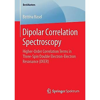 Dipolar Correlation Spectroscopy  HigherOrder Correlation Terms in ThreeSpin Double ElectronElectron Resonance DEER by Basel & Bettina