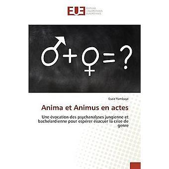 Anima et Animus en actes by Yambaye Esae