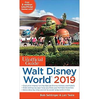 Unofficial Guide to Walt Disney World 2019 by Bob Sehlinger - 9781628