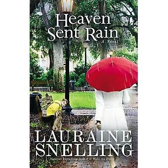 Heaven Sent Rain A Novel by Snelling & Lauraine