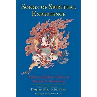 Songs of Spiritual Experience  Tibetan Buddhist Poems of Insight and Awakening by Jinpa & Thupten