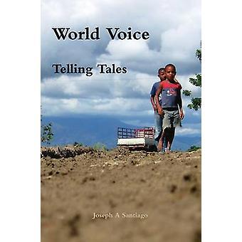 World Voice Telling Tales by Santiago & Joseph