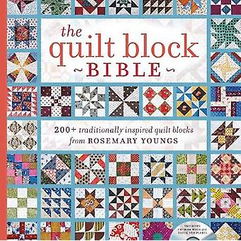 The Quilt Block Bible  200 Traditionally Inspired Quilt Blocks from Rosemary Youngs by Rosemary Youngs