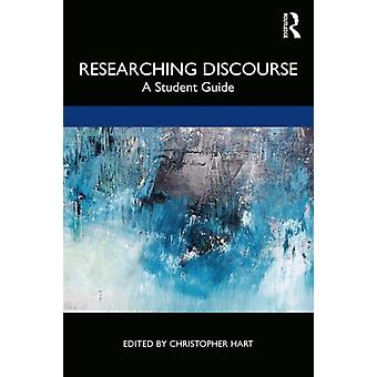 Researching Discourse by Christopher Hart