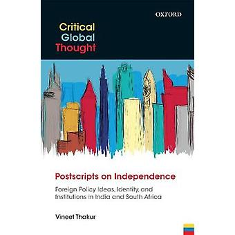 Postscripts on Independence - Foreign Policy Ideas - Identity - and In