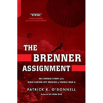 The Brenner Assignment - The Untold Story of the Most Daring Spy Missi