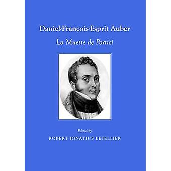 Daniel-Francois-Esprit Auber - La Muette de Portici by Robert Ignatius