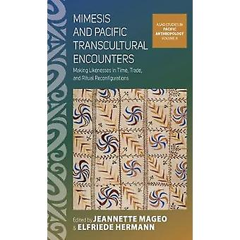 Mimesis and Pacific Transcultural Encounters - Making Likenesses in Ti