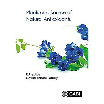 Plants as a Source of Natural Antioxidants by Nawal Kishore Dubey - 9