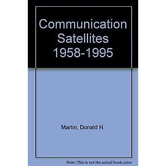 Communication Satellites 1958-1995 (3a edición) de Donald H. Martin