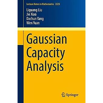 Gaussian Capacity Analysis by Liguang Liu - 9783319950396 Book