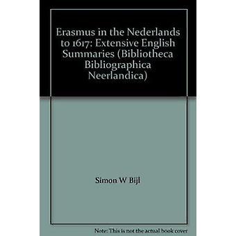 Erasmus in Het Nederlands Tot 1617 by Simon Willem Bijl - 97890600435