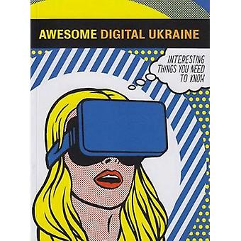 Awesome Digital Ukraine - Interesting things you need to know by Andre