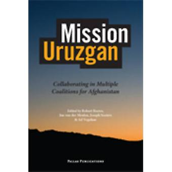 Mission Uruzgan - Collaborating in Multiple Coalitions for Afghanistan