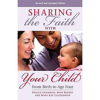 Sharing the Faith with Your Child - From Birth to Age Four by Phyllis