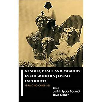 Gender, place, and memory in the modern Jewish experience