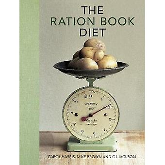 Ration Book Diet Third Edition by Mike Brown