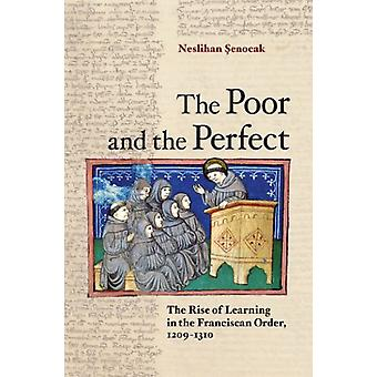 The Poor and the Perfect - The Rise of Learning in the Franciscan Orde