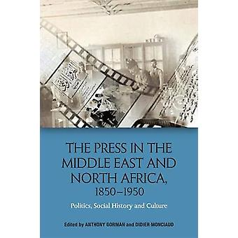 The Press in the Middle East and North Africa - 1850-1950 - Politics -
