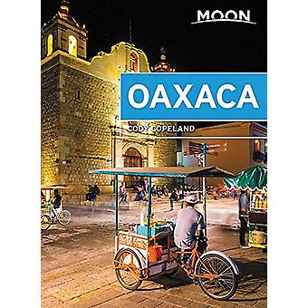 Moon Oaxaca (First Edition) by Cody Copeland - 9781640490895 Book