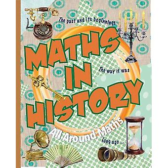Maths in History by Gerry Bailey - 9781911625346 Book