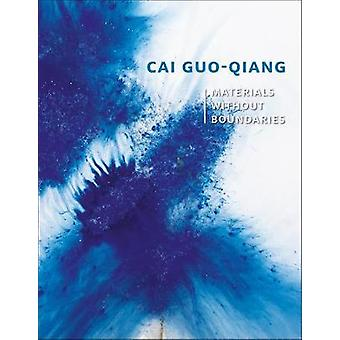 Cai Guo-Qiang - Materials Without Boundaries by Shelagh Vainker - 9781