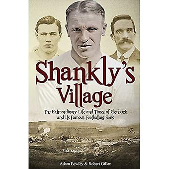 Shankly's Village: The Extraordinary Life and Times of Glenbuck and its Famous Sons