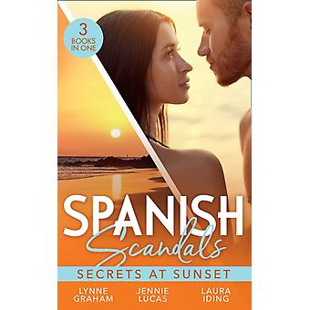 Spanish Scandals Secrets At Sunset by Graham & LynneLucas & JennieIding & Laura