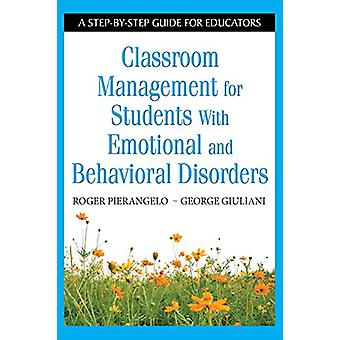 Classroom Management for Students With Emotional and Behavioral Disor
