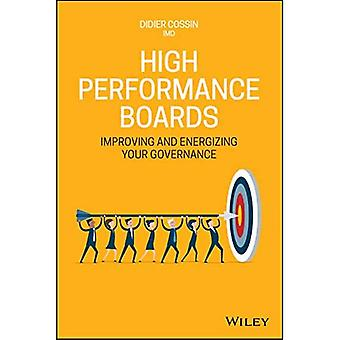 High Performance Boards: Improving and Energizing your Governance