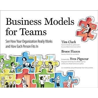 Business Models For Teams by Interviewer Tim Clark
