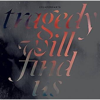 Counterparts - Tragedy Will Find Us [Vinyl] USA import