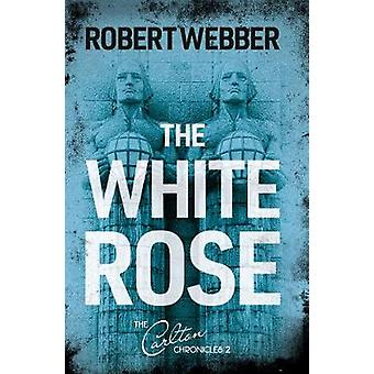 The White Rose Carlton Chronicles 2