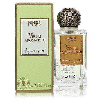 Vespri Aromatico Eau De Parfum Spray (Unisex) By Nobile 1942 2.5 oz Eau De Parfum Spray