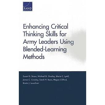 Enhancing Critical Thinking Skills for Army Leaders Using Blended-Lea