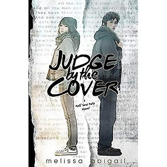 Judge by the Cover by Melissa Abigail - 9780995300194 Book