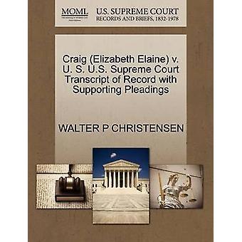 Craig (Elizabeth Elaine) V. U. S. U.S. Supreme Court Transcript of Re