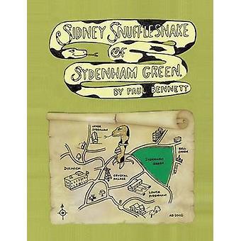 Sidney Snufflesnake of Sydenham Green by Paul Bennett - 9781412084086