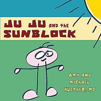 Ju Ju and the Sunblock by Amy Huether - 9781604947298 Book