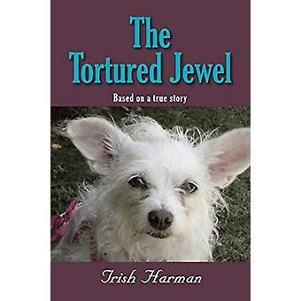 The Tortured Jewel by Trish Harman - 9781626466890 Book